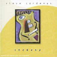 Steve Cardenas  Shebang
