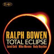 Ralph Bowen  Total Eclipse