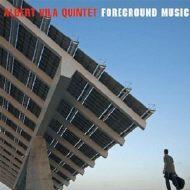 Albert Vila Quintet  Foreground Music