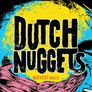 DUTCH NUGGETS - Nervous Wreck