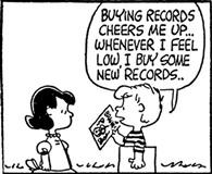 「気分がふさいでいるときは、いつも 新しいレコードを何枚か買うことにしてるんだよ 」