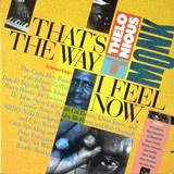 Thats The Way I Feel Now - A tribute to Thelonious Monk