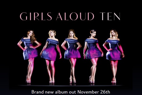 Girls Aloud Ten Nov26