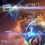 Bandit Murcury