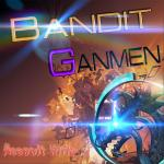 Bandit Ganmen