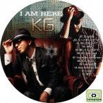 KG ~ I AM HERE ~