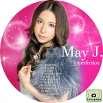 May J. ~ Imperfection ~
