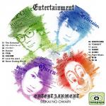 SEKAI NO OWARI ~ ENTERTAINMENT ~
