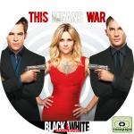 Black & White/ブラック & ホワイト ~ THIS MEANS WAR ~